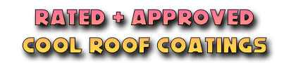 Rated Approved Cool Roof Coatings