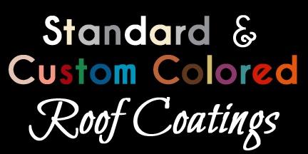 Standard and custom roof coating colors