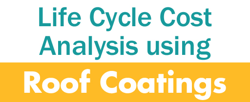 life cycle cost roof coatings