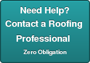 Need Help? Contact a Roofing  Professional  Zero Obligation